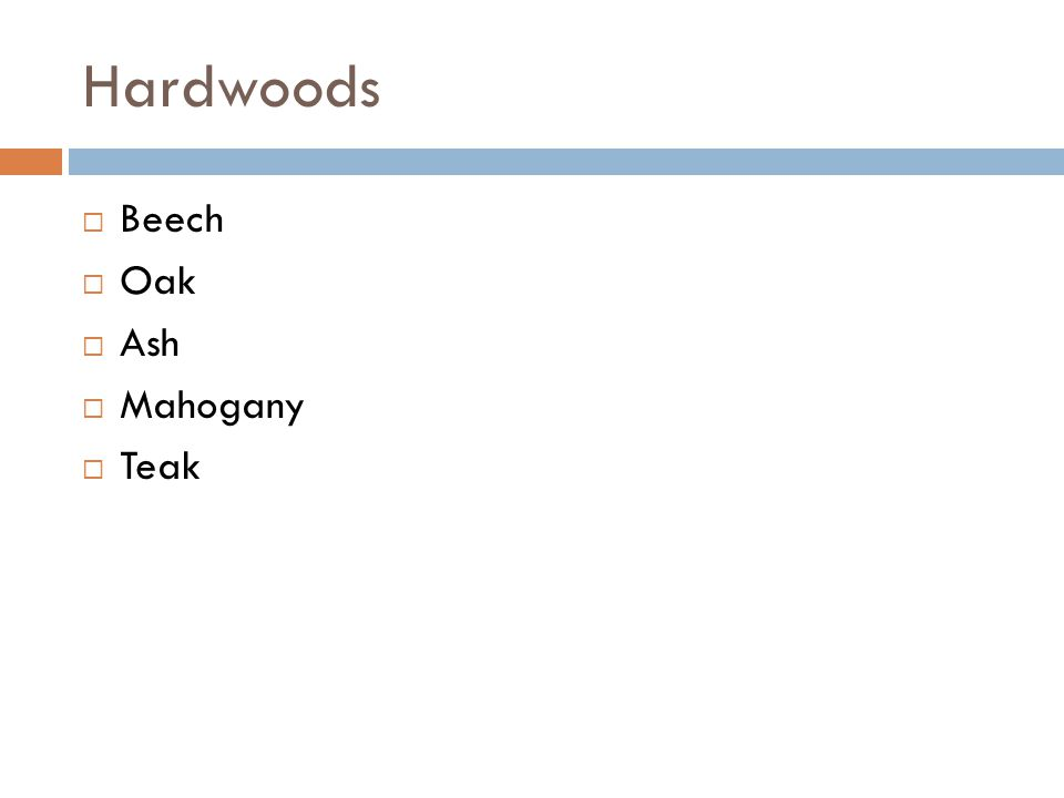 Hardwoods Beech Oak Ash Mahogany Teak