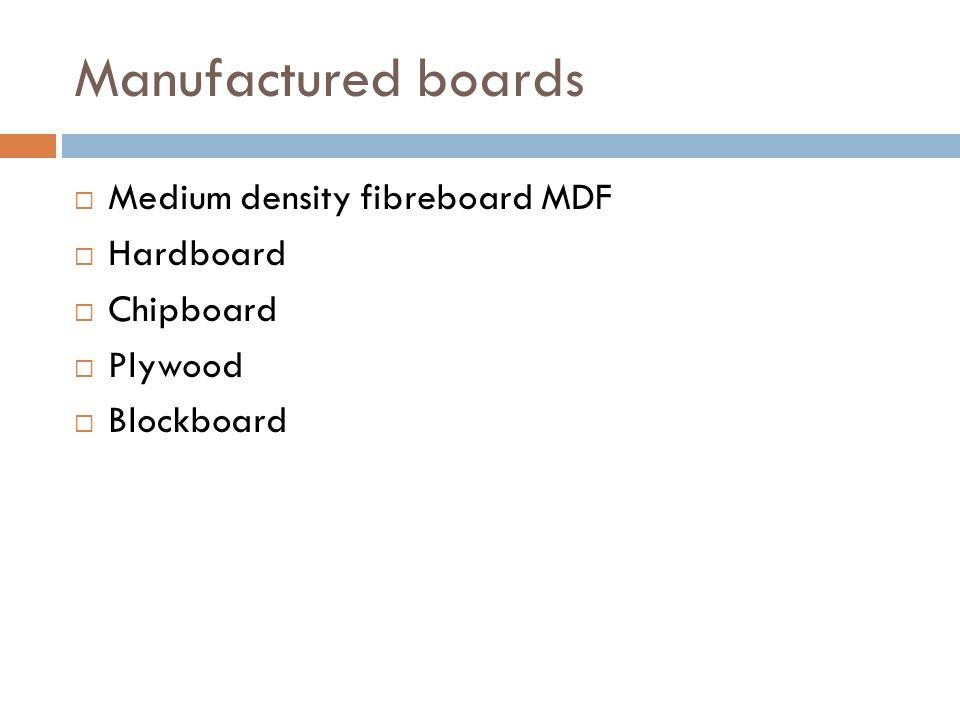 Manufactured boards Medium density fibreboard MDF Hardboard Chipboard