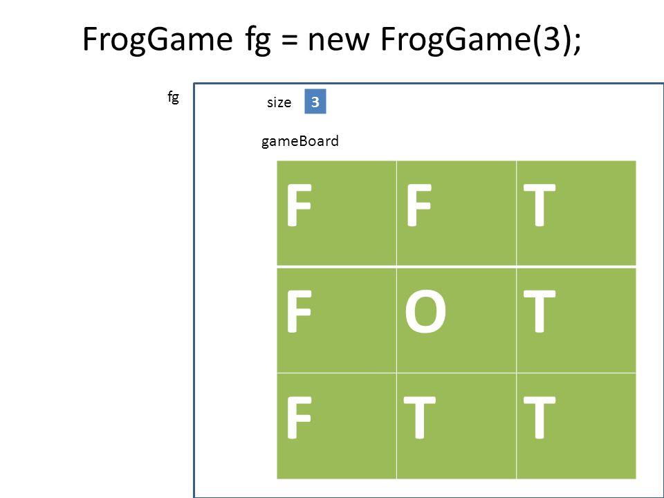 FrogGame fg = new FrogGame(3);