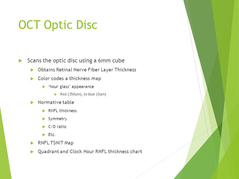 OCT Optic Disc Scans the optic disc using a 6mm cube