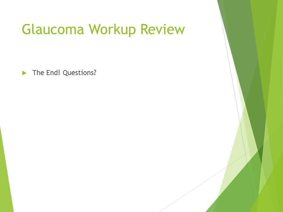 Glaucoma Workup Review