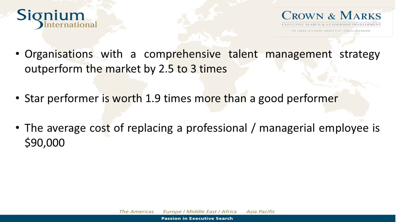Organisations with a comprehensive talent management strategy outperform the market by 2.5 to 3 times