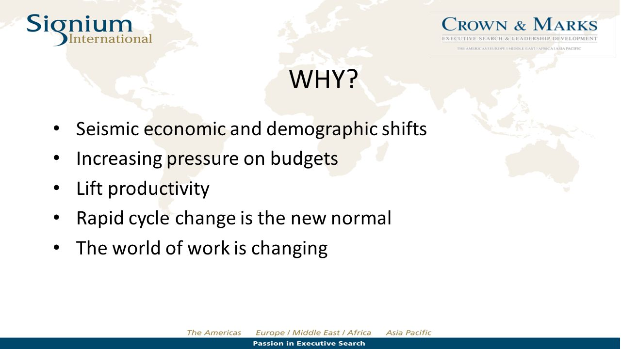WHY Seismic economic and demographic shifts