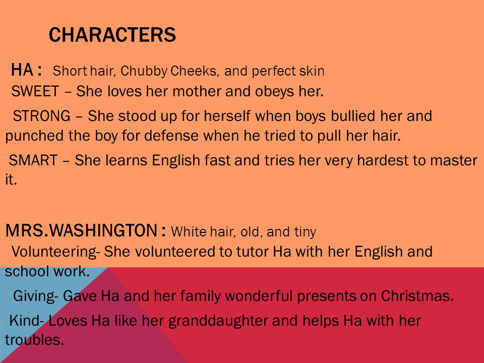CHARACTERS HA : Short hair, Chubby Cheeks, and perfect skin SWEET – She loves her mother and obeys her.