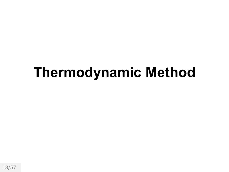 Thermodynamic Method 18/57