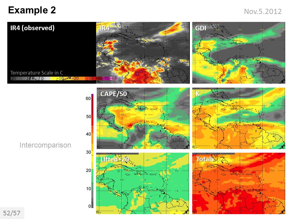 Example 2 Nov.5.2012 IR4 (observed) IR4 GDI CAPE/50 K Intercomparison