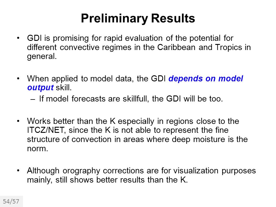 Preliminary Results GDI is promising for rapid evaluation of the potential for different convective regimes in the Caribbean and Tropics in general.