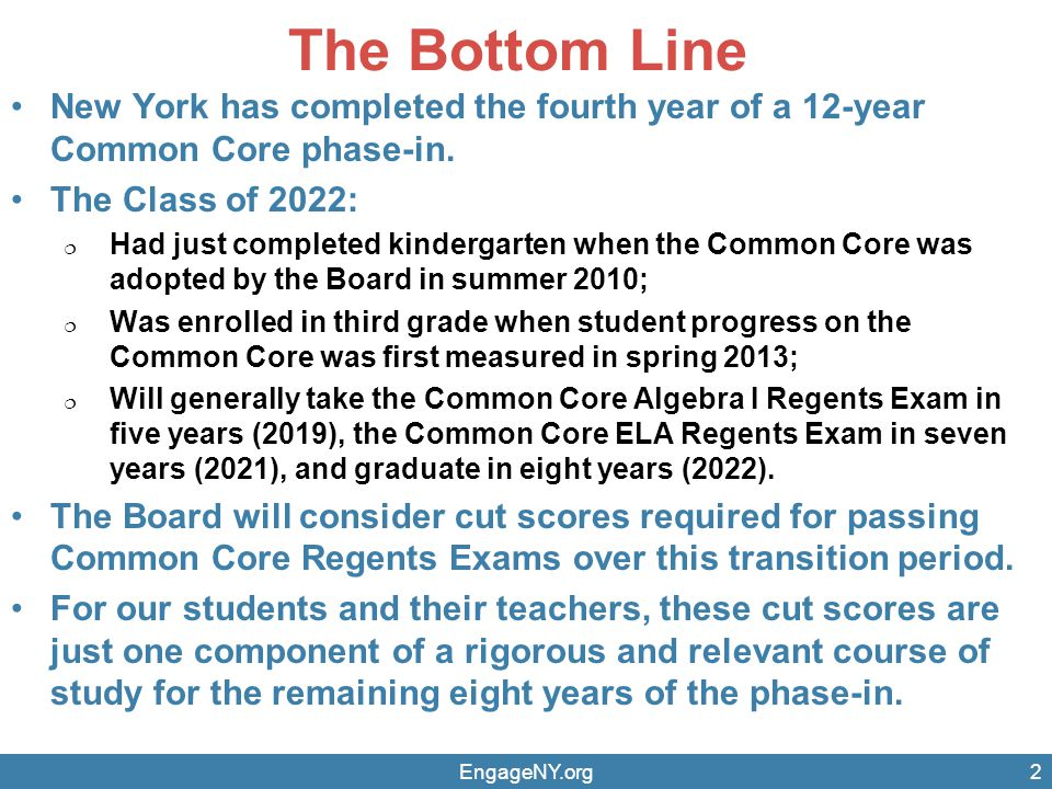 The Bottom Line New York has completed the fourth year of a 12-year Common Core phase-in. The Class of 2022: