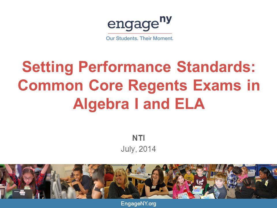 Setting Performance Standards: Common Core Regents Exams in Algebra I and ELA