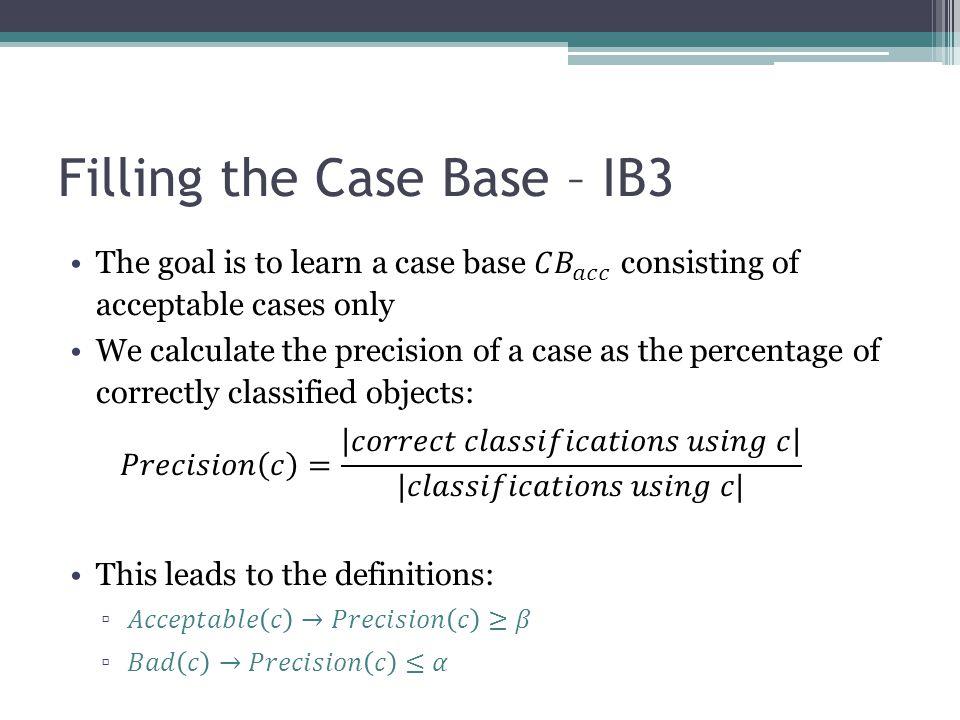 Filling the Case Base – IB3
