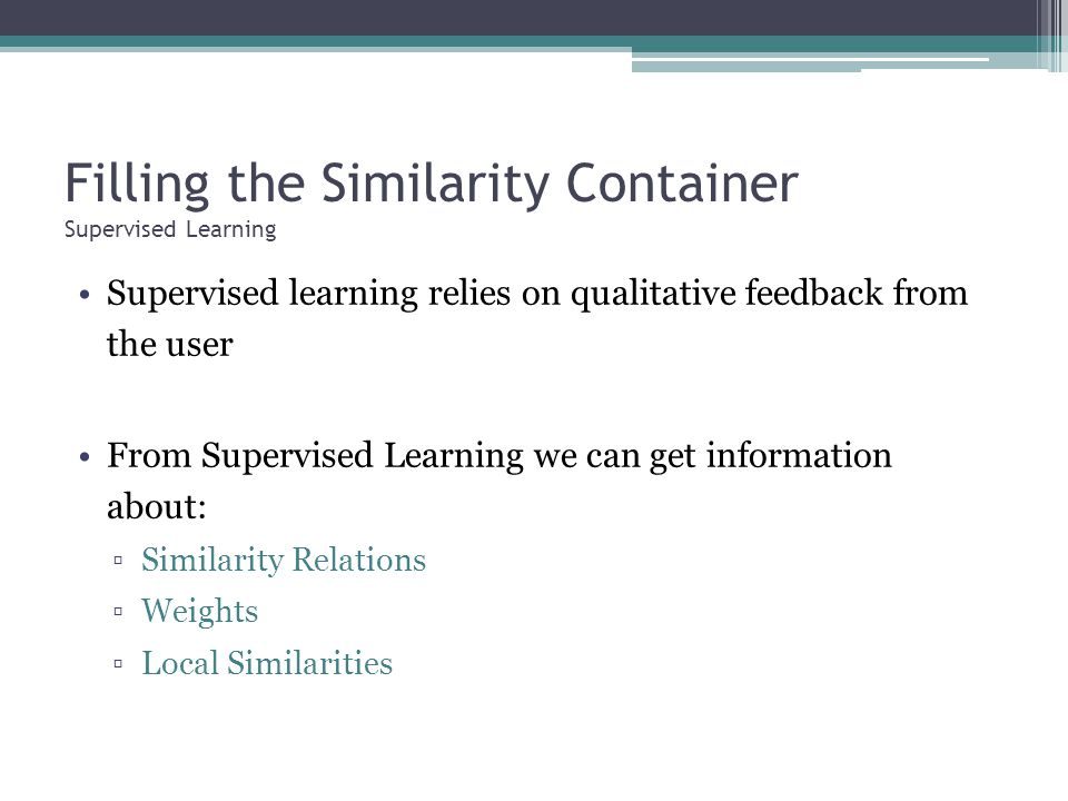 Filling the Similarity Container Supervised Learning