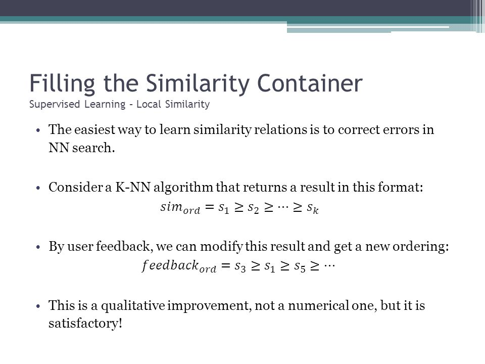 Filling the Similarity Container Supervised Learning – Local Similarity