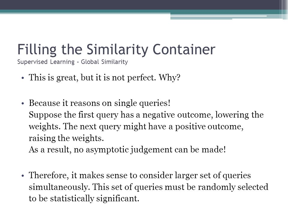 Filling the Similarity Container Supervised Learning – Global Similarity