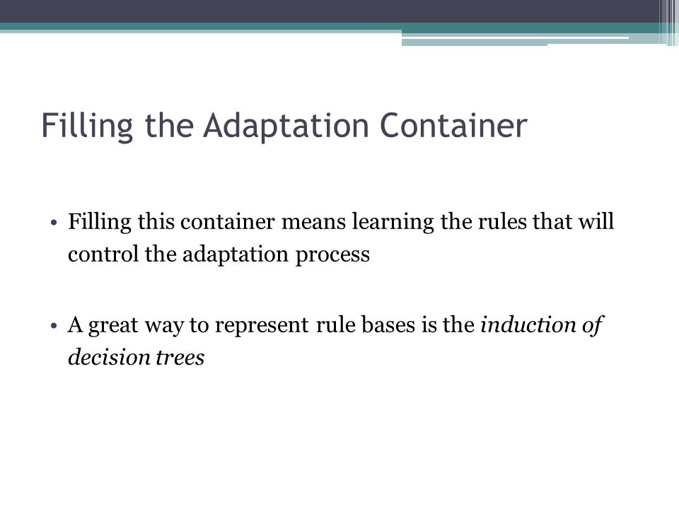 Filling the Adaptation Container