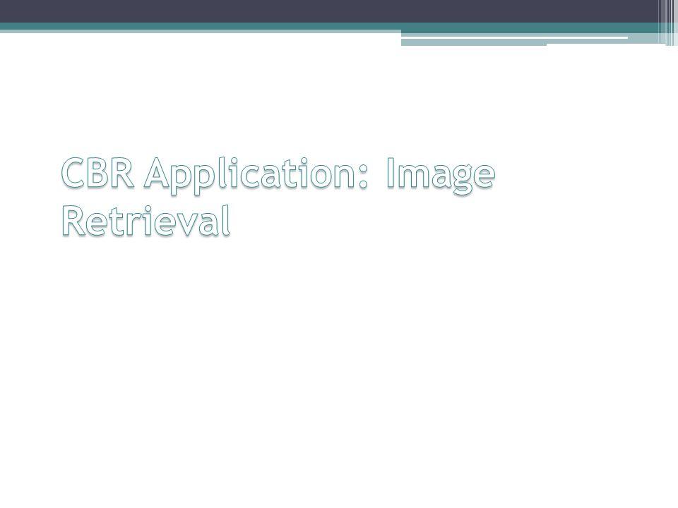 CBR Application: Image Retrieval