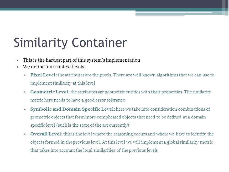 Similarity Container This is the hardest part of this system's implementation. We define four context levels: