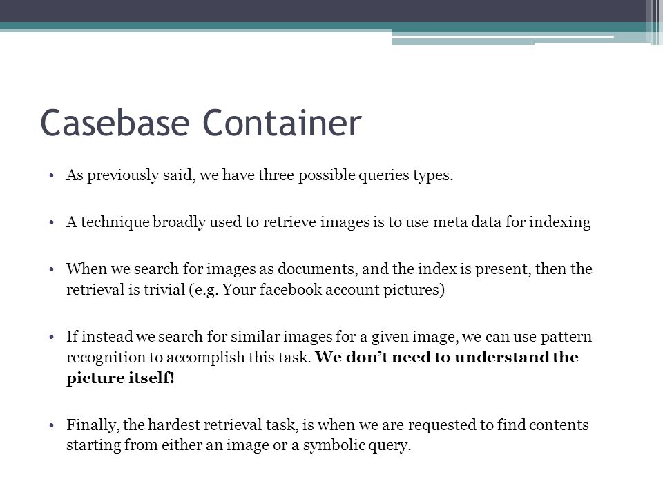 Casebase Container As previously said, we have three possible queries types.