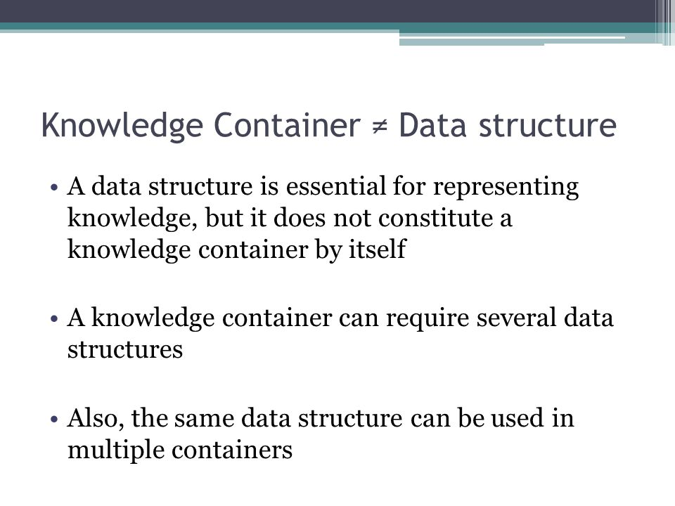 Knowledge Container ≠ Data structure