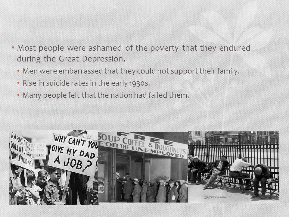 Most people were ashamed of the poverty that they endured during the Great Depression.