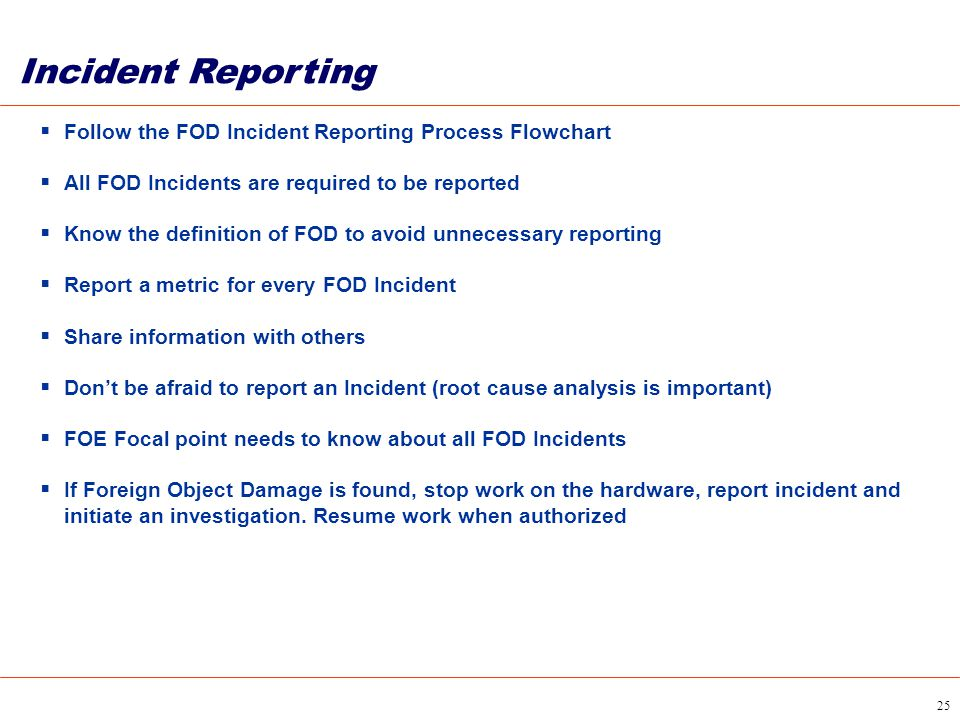 Incident Reporting Follow the FOD Incident Reporting Process Flowchart