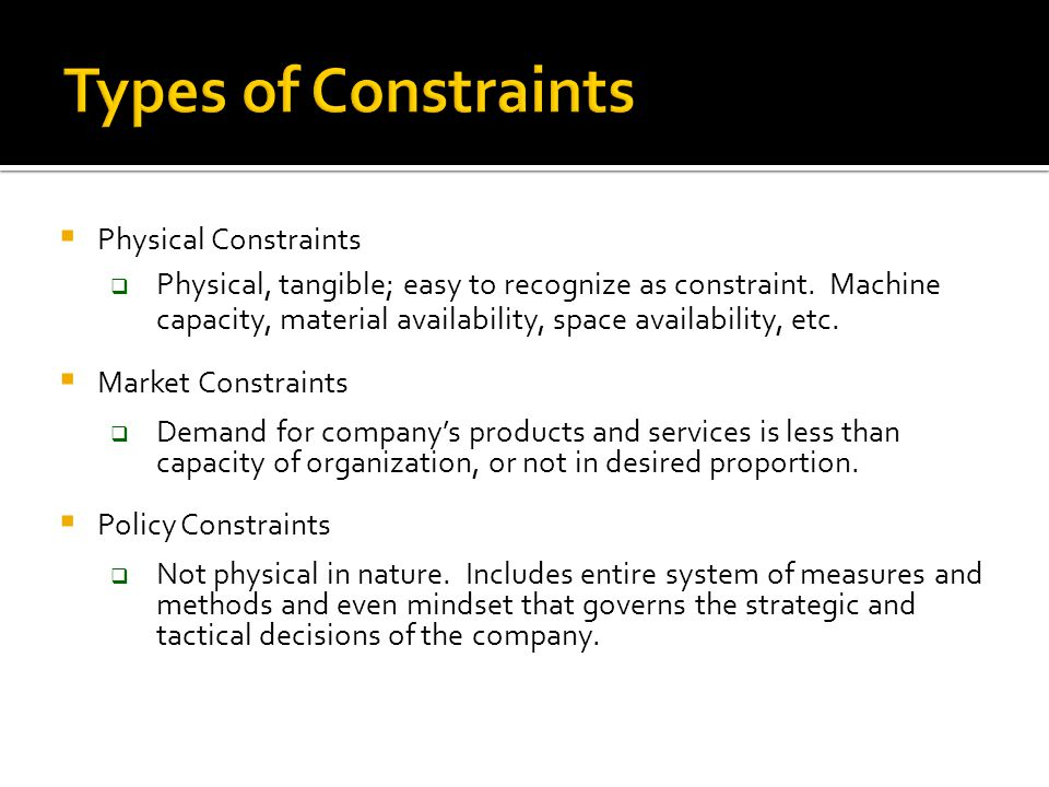 Types of Constraints Physical Constraints
