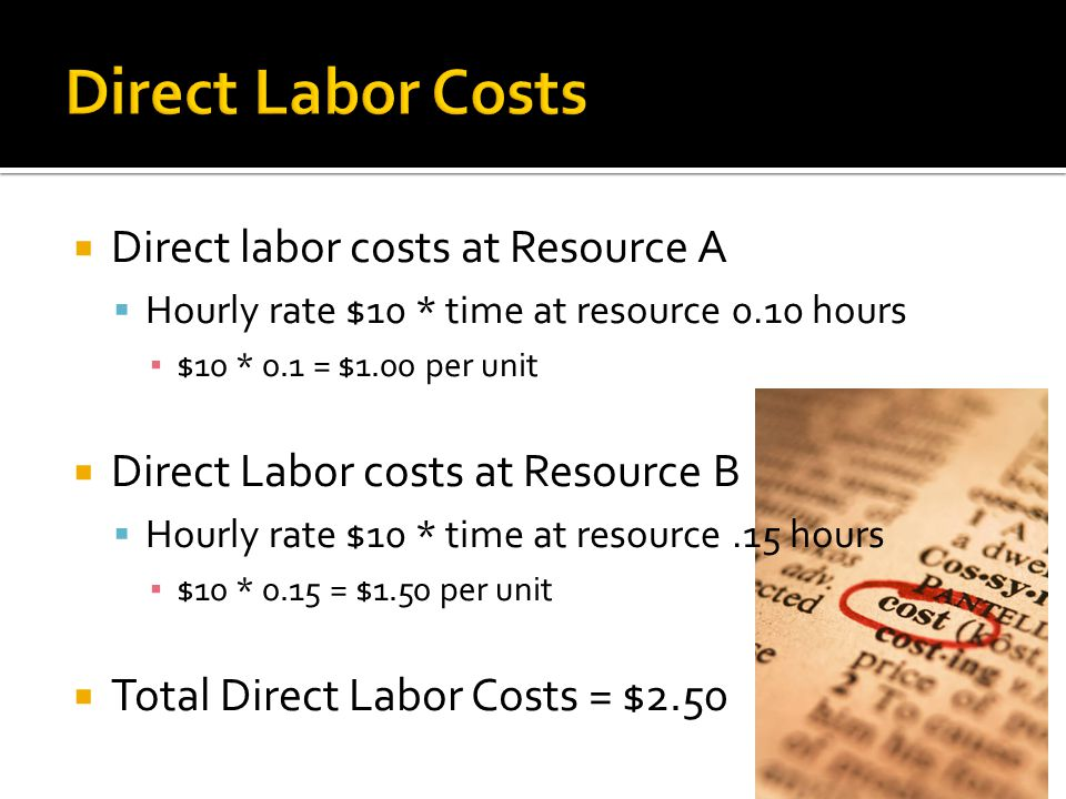 Direct Labor Costs Direct labor costs at Resource A