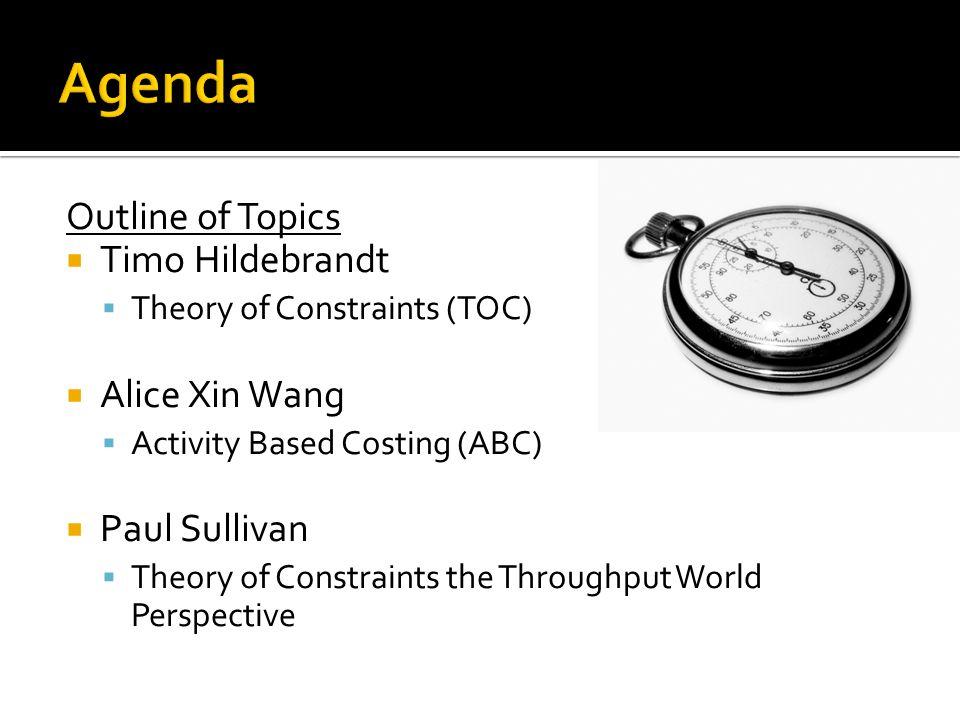 Agenda Outline of Topics Timo Hildebrandt Alice Xin Wang Paul Sullivan