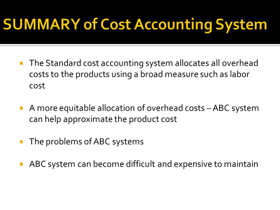 SUMMARY of Cost Accounting System