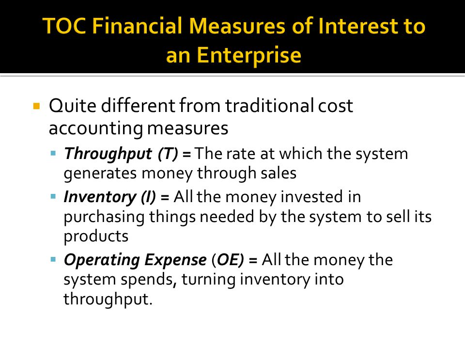 TOC Financial Measures of Interest to an Enterprise