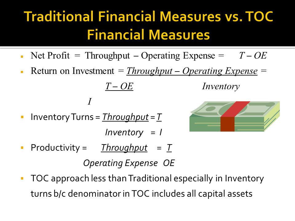 Traditional Financial Measures vs. TOC Financial Measures