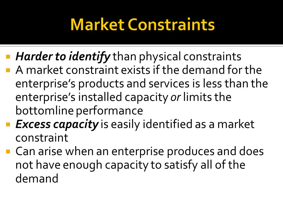 Market Constraints Harder to identify than physical constraints