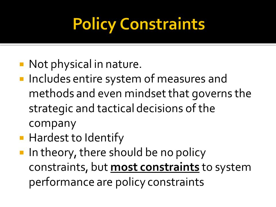 Policy Constraints Not physical in nature.