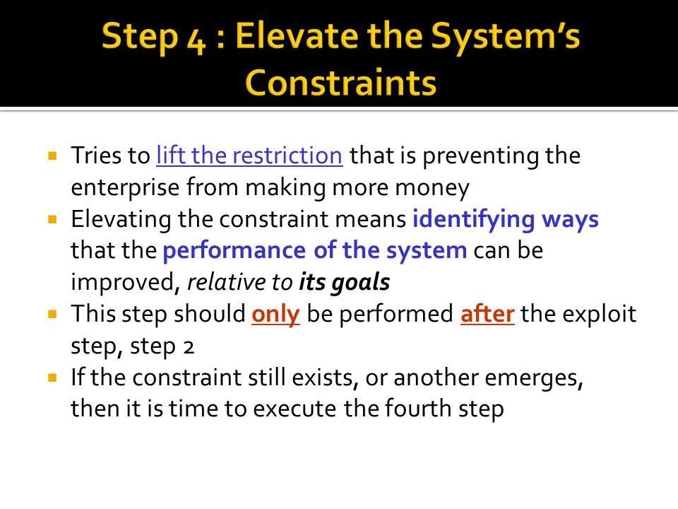 Step 4 : Elevate the System's Constraints