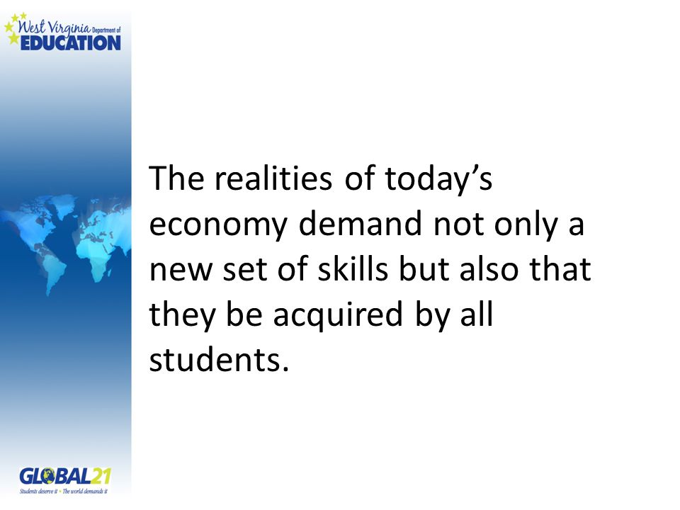 The realities of today's economy demand not only a new set of skills but also that they be acquired by all students.
