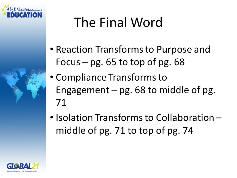 The Final Word Reaction Transforms to Purpose and Focus – pg. 65 to top of pg. 68. Compliance Transforms to Engagement – pg. 68 to middle of pg. 71.