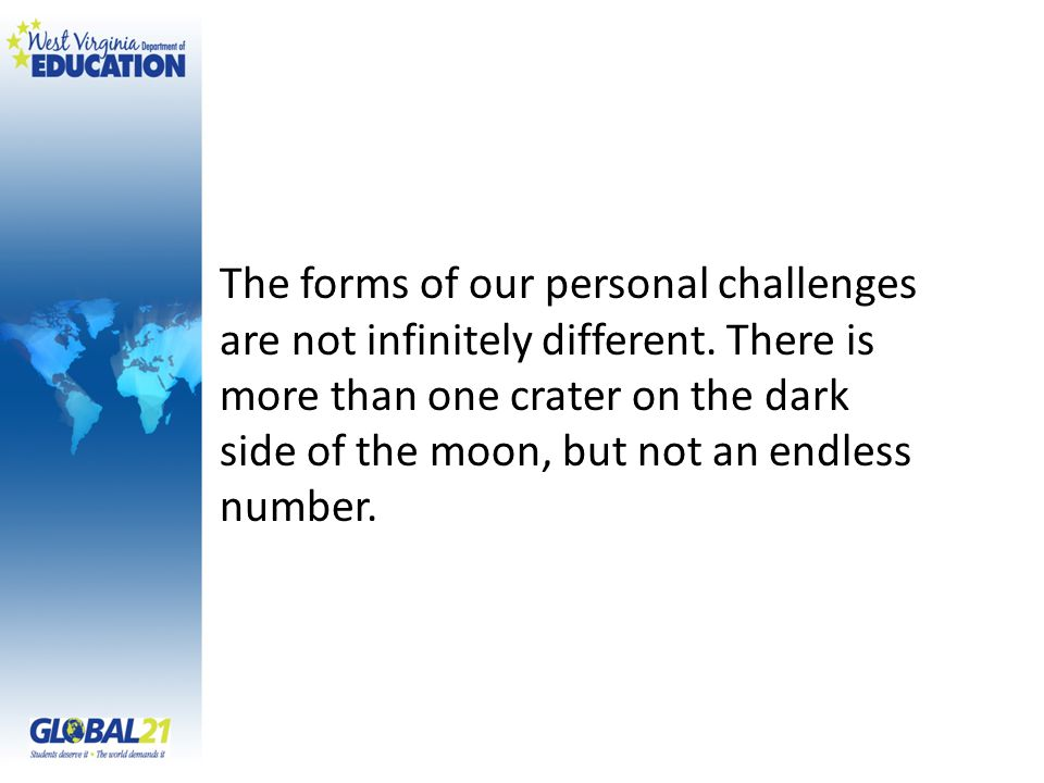 The forms of our personal challenges. are not infinitely different