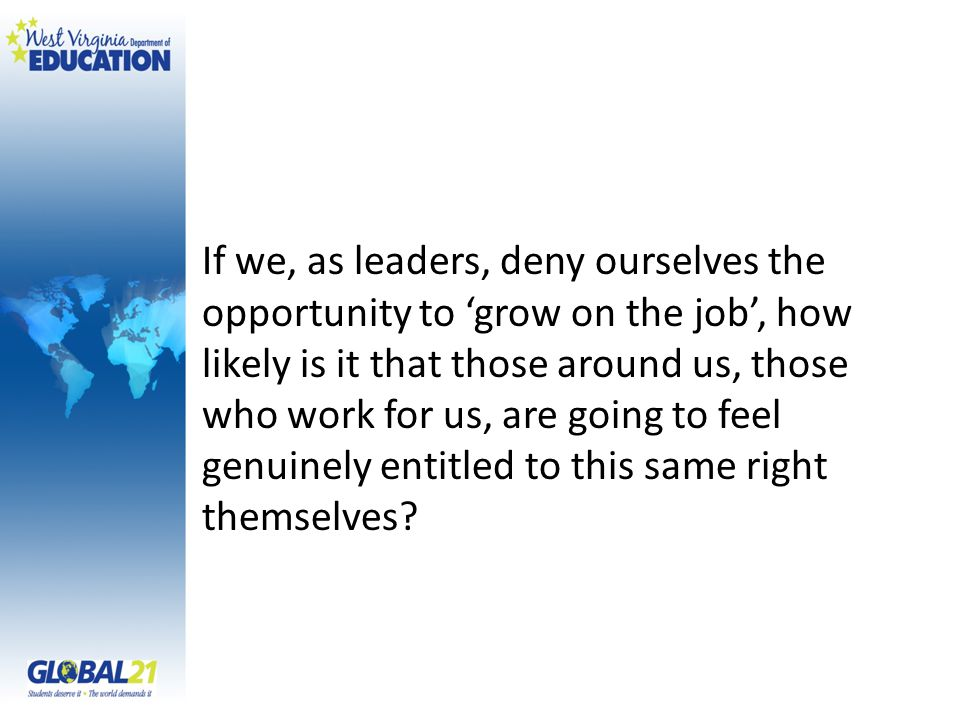 If we, as leaders, deny ourselves the