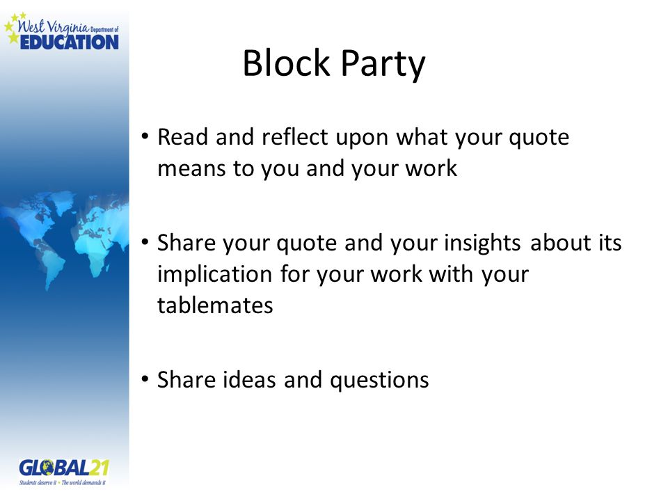 Block Party Read and reflect upon what your quote means to you and your work.