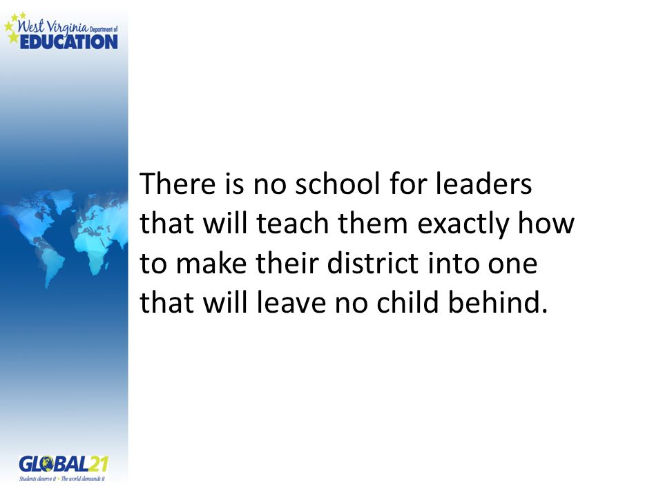 There is no school for leaders. that will teach them exactly how