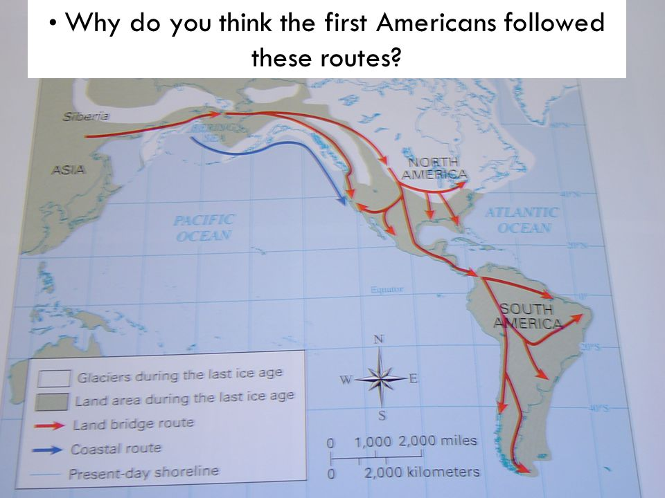 Why do you think the first Americans followed these routes