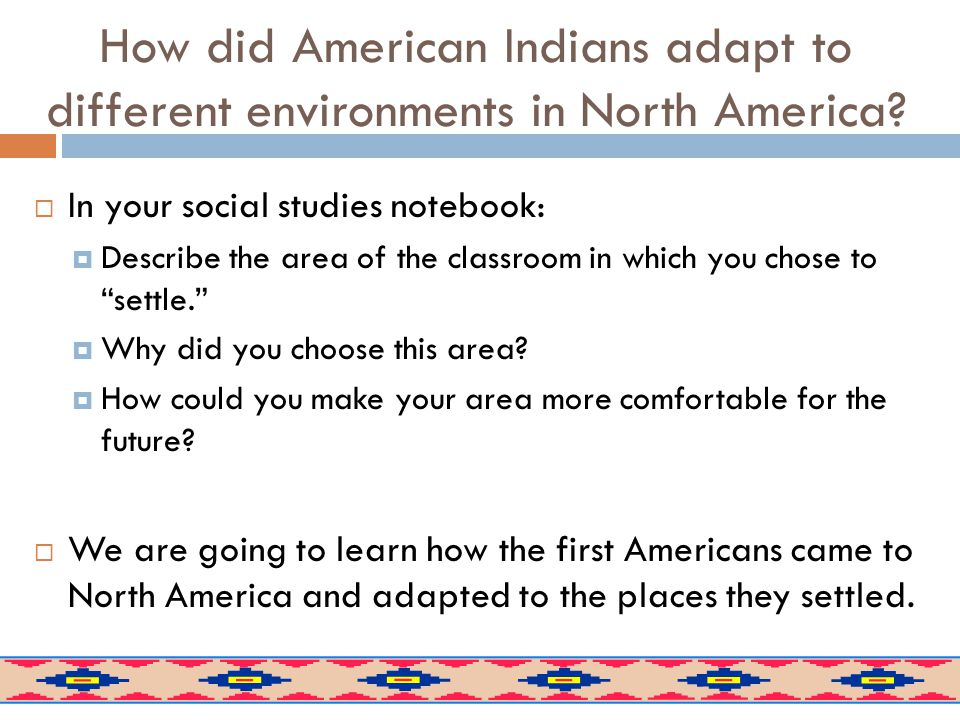 How did American Indians adapt to different environments in North America