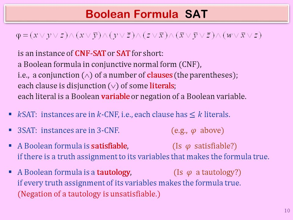 Boolean Formula SAT is an instance of CNF-SAT or SAT for short: