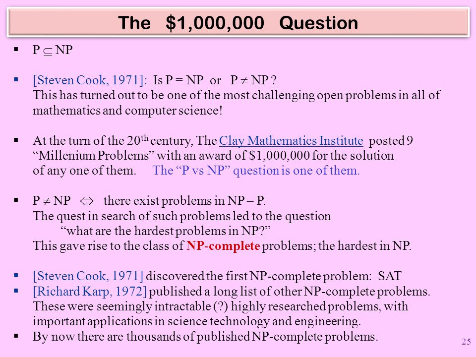 The $1,000,000 Question P  NP.