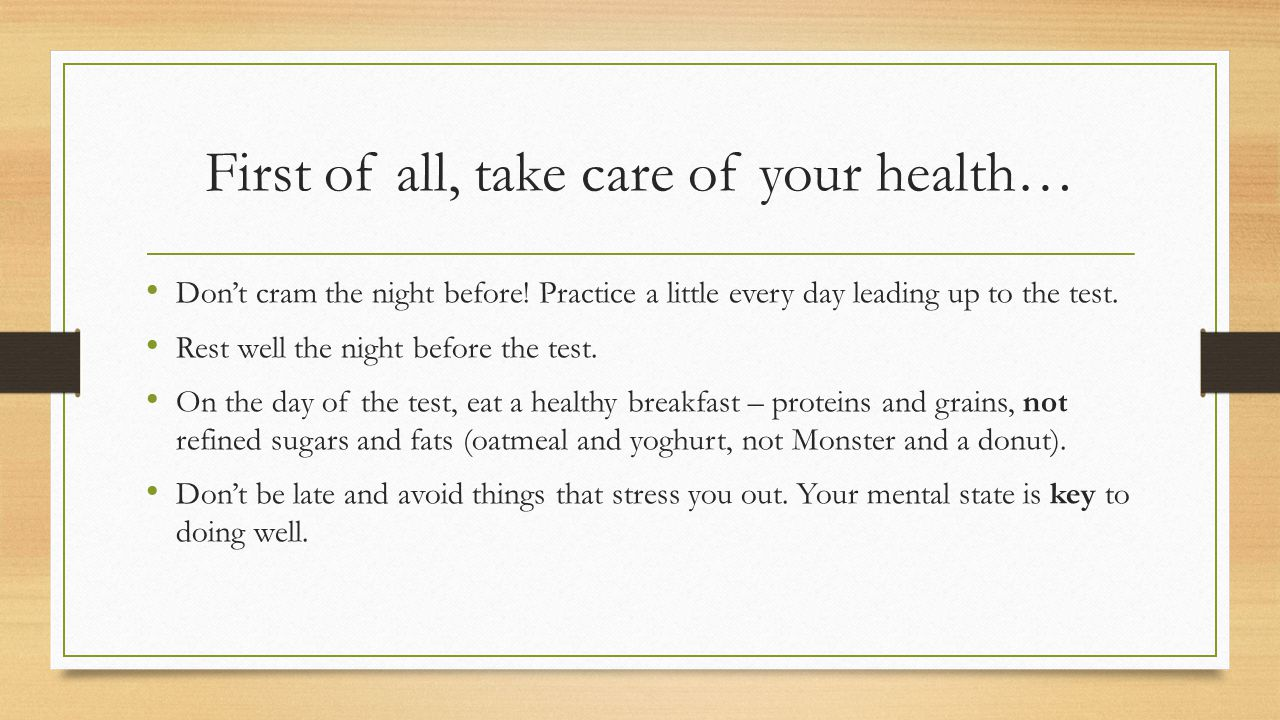 First of all, take care of your health…