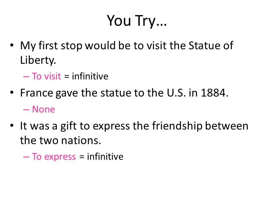 You Try… My first stop would be to visit the Statue of Liberty.