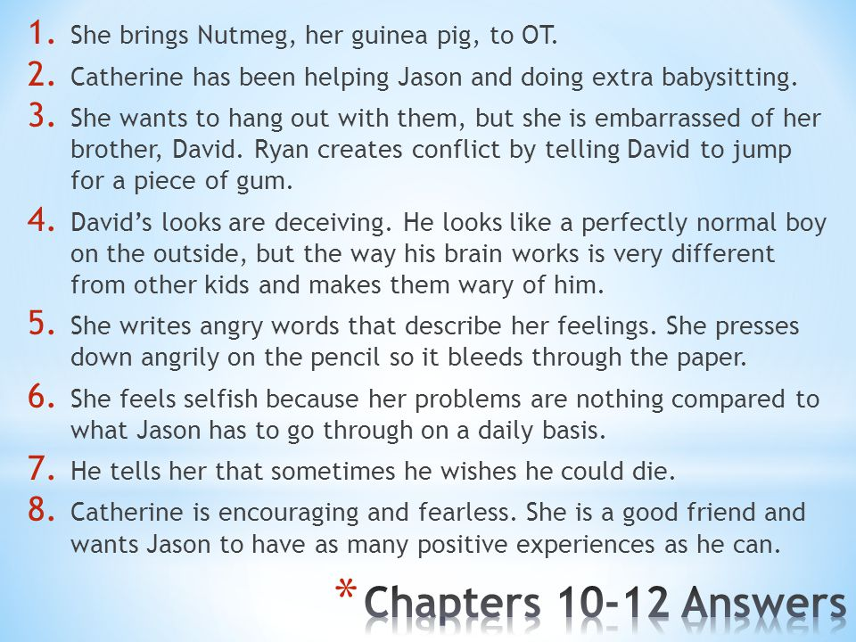 Chapters 10-12 Answers She brings Nutmeg, her guinea pig, to OT.