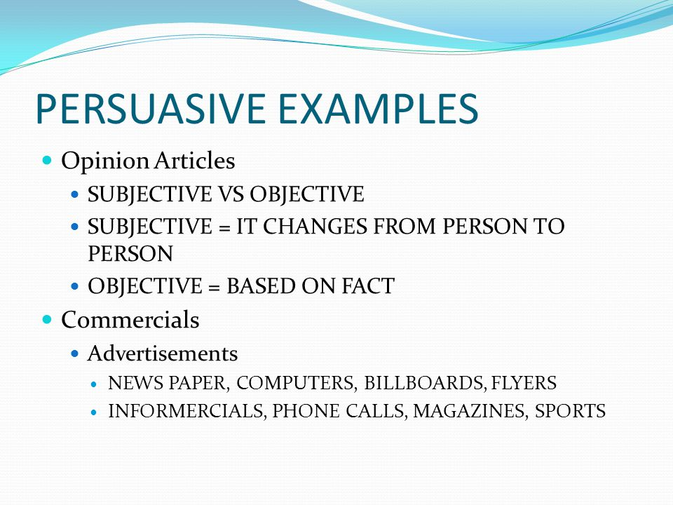 PERSUASIVE EXAMPLES Opinion Articles Commercials