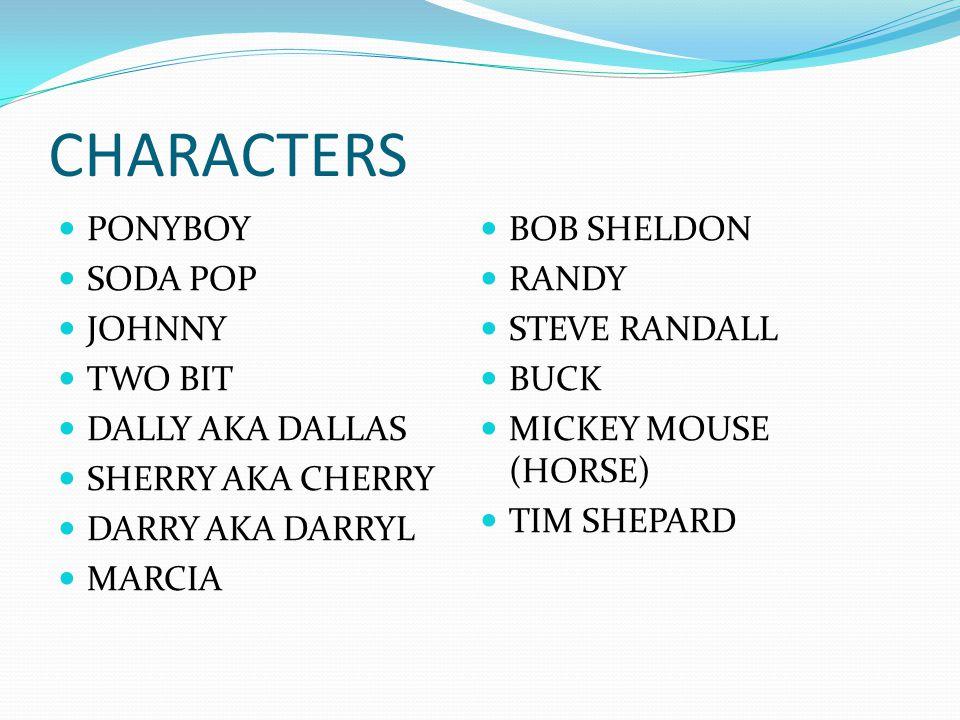 CHARACTERS PONYBOY BOB SHELDON SODA POP RANDY JOHNNY STEVE RANDALL