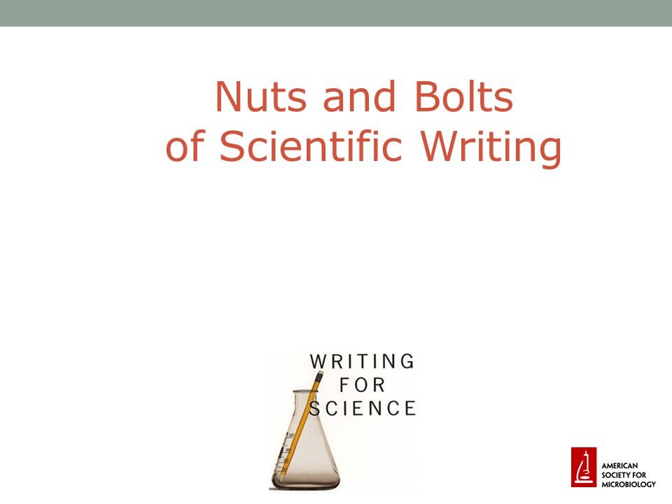 Nuts and Bolts of Scientific Writing
