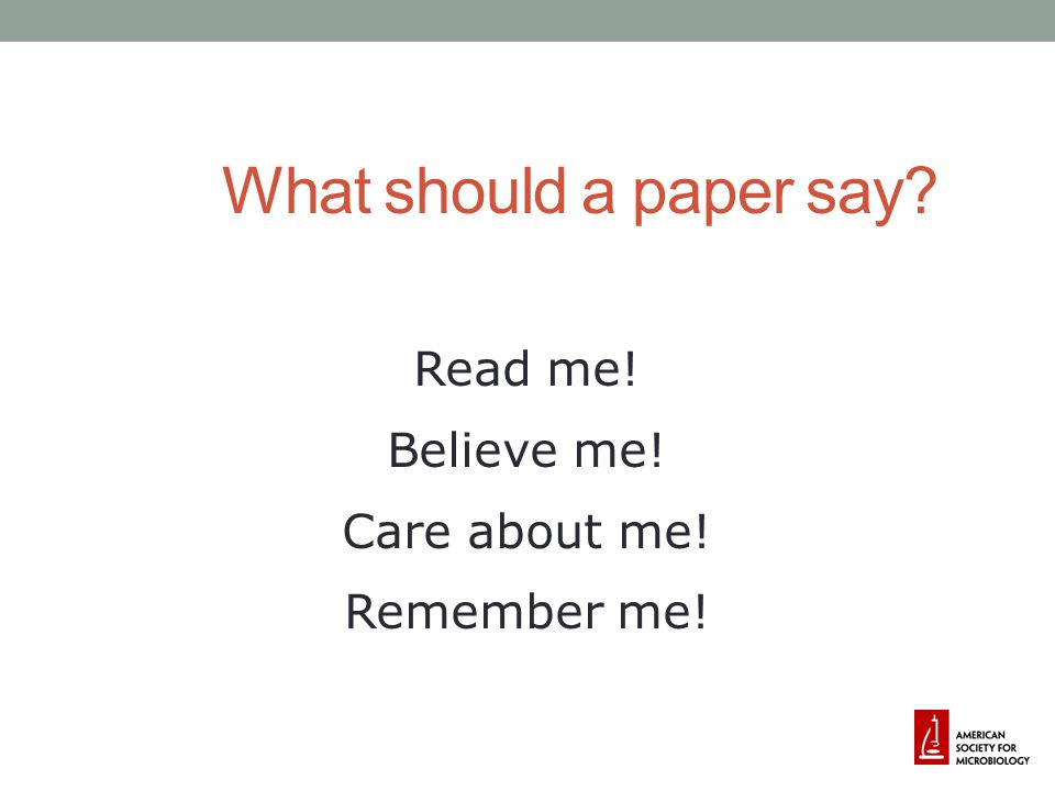 What should a paper say Read me! Believe me! Care about me!